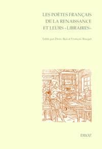 LES POETES FRANCAIS DE LA RENAISSANCE ET LEURS 'LIBRAIRES'