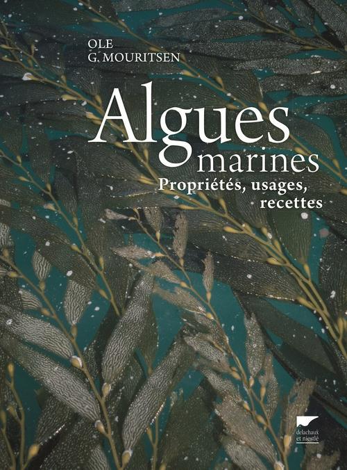 ALGUES MARINES. PROPRIETES, USAGES, RECETTES