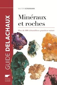 MINERAUX ET ROCHES. PLUS DE 600 ECHANTILLONS GRANDEUR NATURE
