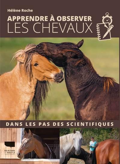 APPRENDRE A OBSERVER LES CHEVAUX - DANS LES PAS DES SCIENTIFIQUES