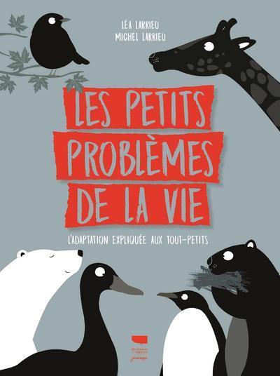LES PETITS PROBLEMES DE LA VIE - L'ADAPTATION EXPLIQUEE AUX TOUT-PETITS