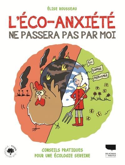 L'ECO-ANXIETE NE PASSERA PAS PAR MOI - CONSEILS PRATIQUES POUR UNE ECOLOGIE SEREINE