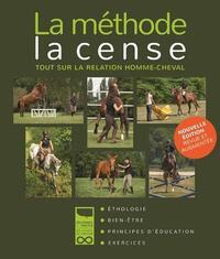 LA METHODE LA CENSE, TOUT SUR LA RELATION HOMME-CHEVAL - NOUVELLE EDITION