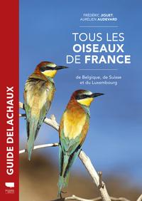 TOUS LES OISEAUX DE FRANCE  DE BELGIQUE  DE SUISSE ET DU LUXEMBOU
