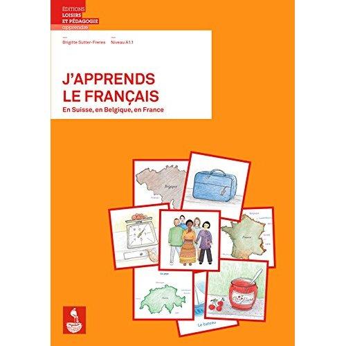 J APPREND LE FRANCAIS EN SUISSE, EN BELGIQUE, EN FRANCE
