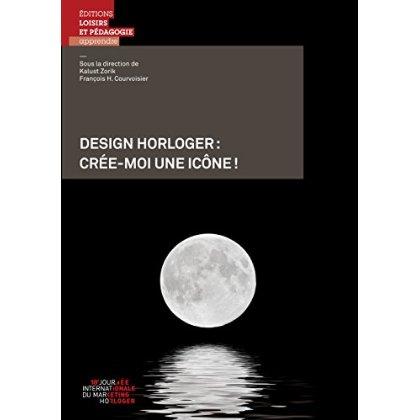 DESIGN HORLOGER: CREE-MOI UNE ICONE !