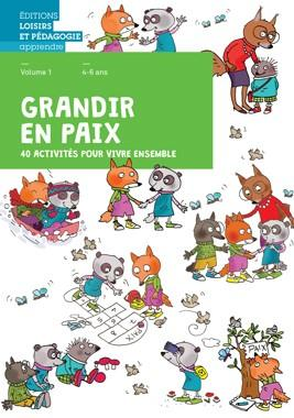 GRANDIR EN PAIX VOLUME 1 -  40 ACTIVITES POUR VIVRE ENSEMBLE