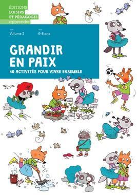 GRANDIR EN PAIX  VOLUME 2 -  40 ACTIVITES POUR VIVRE ENSEMBLE