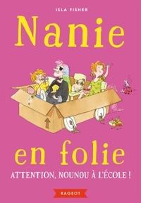 NANIE EN FOLIE - T03 - NANIE EN FOLIE - ATTENTION, NOUNOU A L'ECOLE !
