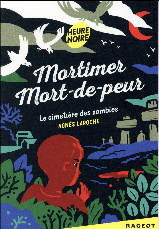 Mortimer mort-de-peur - t04 - mortimer mort-de-peur : le cimetiere des zombies