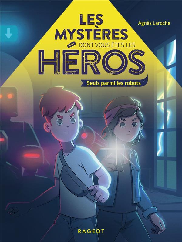 Les mysteres dont vous etes les heros - seuls parmi les robots