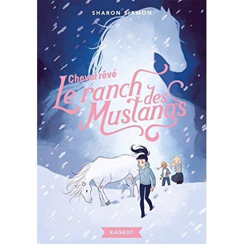 Le ranch des mustangs - t01 - le ranch des mustangs - cheval reve
