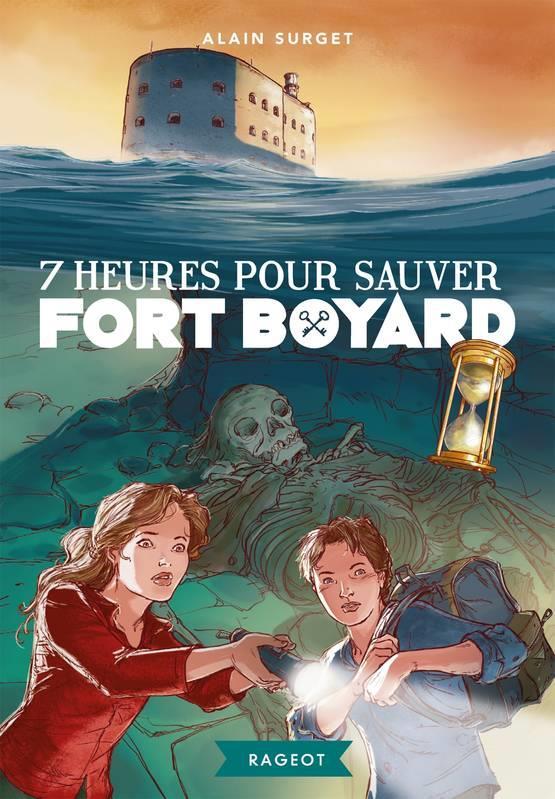 Fort boyard - t06 - 7 heures pour sauver fort boyard