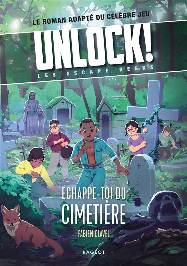 Unlock! les escape geeks - echappe-toi du cimetiere !