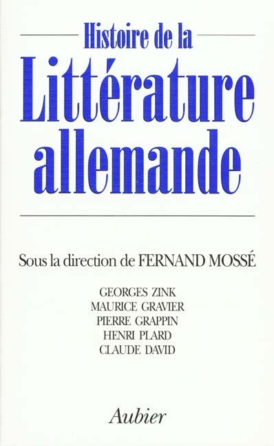 HISTOIRE DE LA LITTERATURE ALLEMANDE - - SOUS  LA DIRECTION DE FERNAND MOSSE