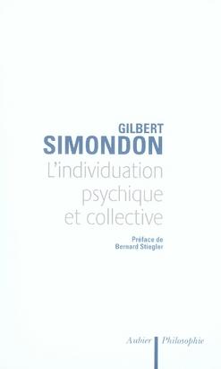 L'INDIVIDUATION PSYCHIQUE ET COLLECTIVE - A LA LUMIERE DES NOTIONS DE FORME, INFORMATION, POTENTIEL