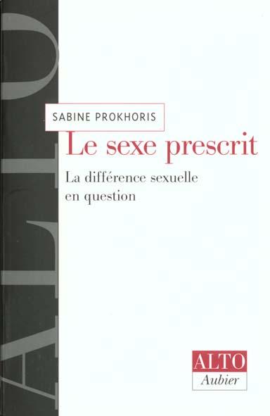 LE SEXE PRESCRIT - LA DIFFERENCE SEXUELLE EN QUESTION
