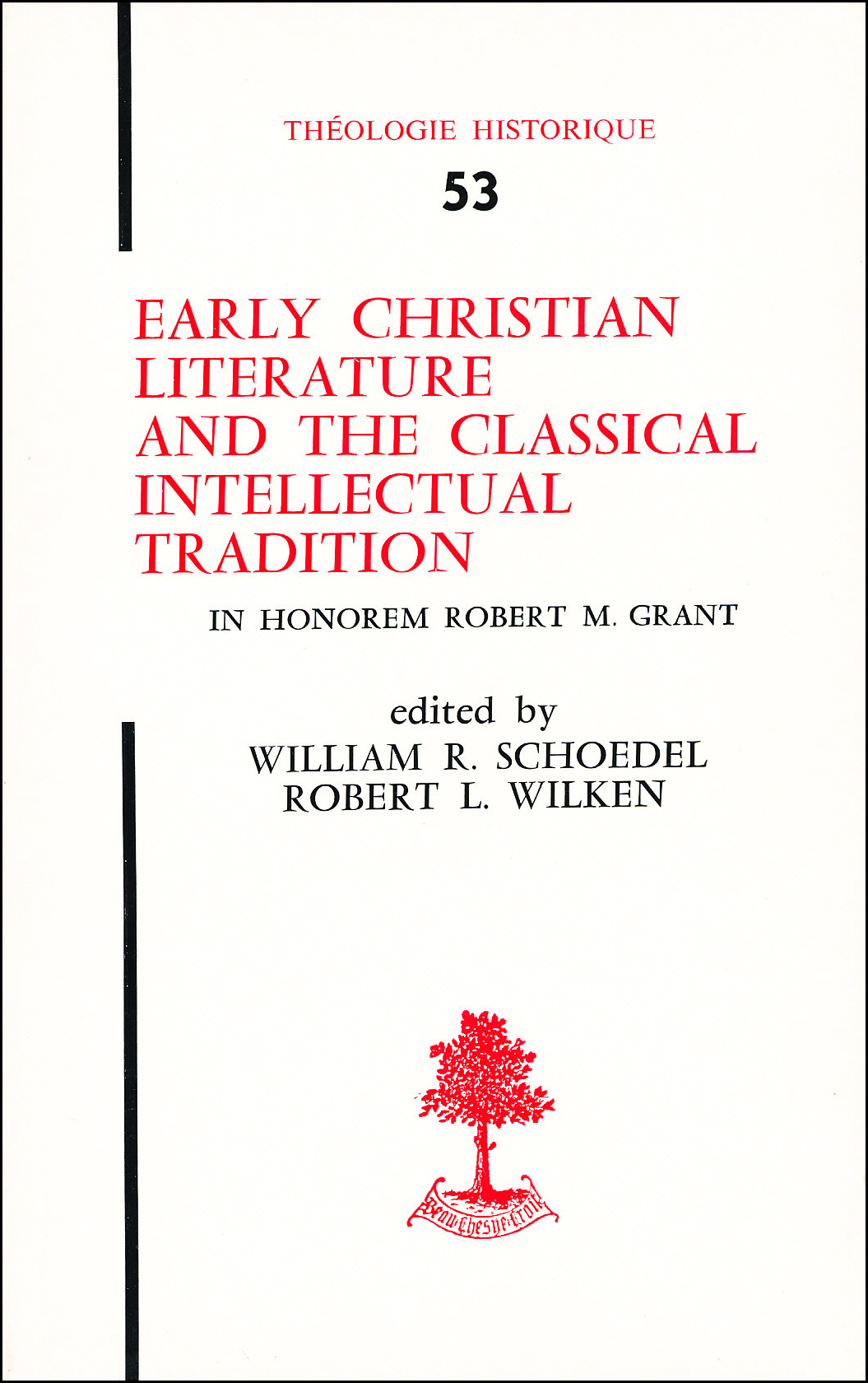 EARLY CHRISTIAN LITERATURE AND THE CLASSICAL INTELLECTUAL TRADITION MELANGES OFFERTS A R. M. GRANT