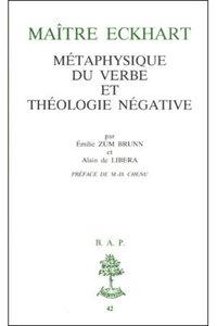 MAITRE ECKHART  METAPHYSIQUE DU VERBE ET THEOLOGIE NEGATIVE