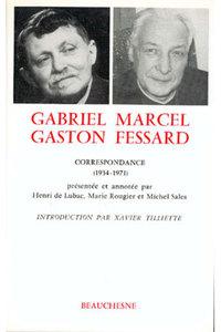 GABRIEL MARCEL - GASTON FESSARD CORRESPONDANCE (1934-1971)
