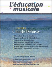 EDUCATION MUSICALE N 576 - CLAUDE DEBUSSY