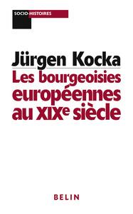 LES BOURGEOISIES EUROPEENNES AU XIXE SIECLE