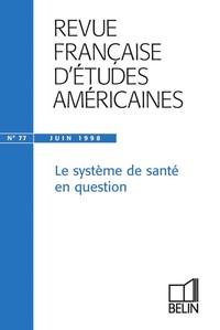 RFEA N 77 (1998-3) - LE SYSTEME DE SANTE EN QUESTION