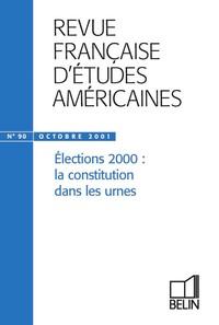 RFEA N 90 (2001-4) - ELECTIONS 2000 : LA CONSTITUTION DANS LES URNES