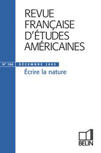 REVUE FRANC ETUDES AMERIC N106 ECRIRE LA