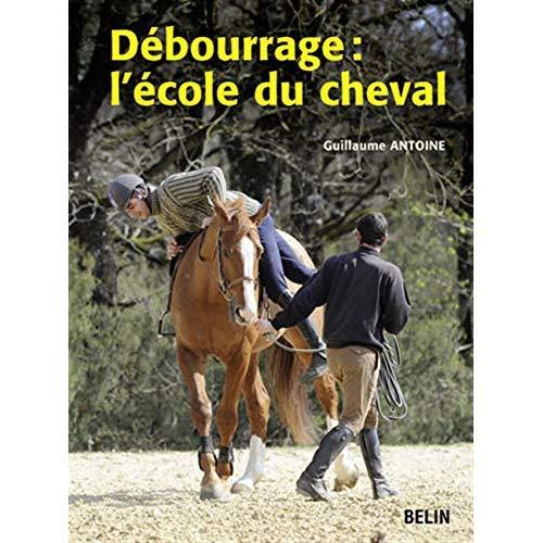 DEBOURRAGE : L'ECOLE DU CHEVAL