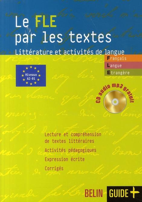 Le fle par les textes - litterature et activites de langues, niveaux a2/b1