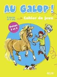 AU GALOP ! - <SPAN>CAHIER DE JEUX A PARTIR DE 9 ANS - GALOPS 3 ET 4</SPAN>