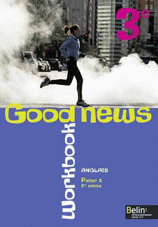 GOOD NEWS 3E - <SPAN>CAHIER D'EXERCICES</SPAN>