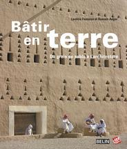BATIR EN TERRE - <SPAN>DU GRAIN DE SABLE A L'ARCHITECTURE</SPAN>