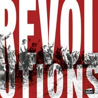 REVOLUTIONS, QUAND LES PEUPLES FONT L'HISTOIRE