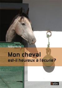 MON CHEVAL EST-IL HEUREUX A L'ECURIE ?