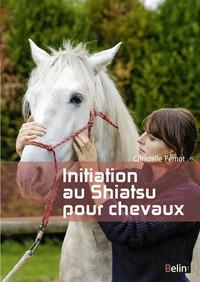 INITIATION AU SHIATSU POUR CHEVAUX - NOUVELLE EDITION