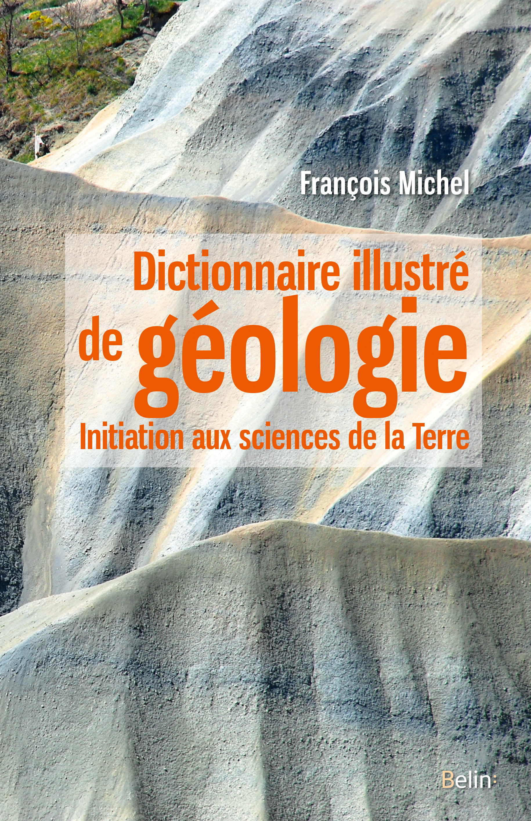 DICTIONNAIRE ILLUSTRE DE GEOLOGIE - INITIATION AUX SCIENCES DE LA TERRE