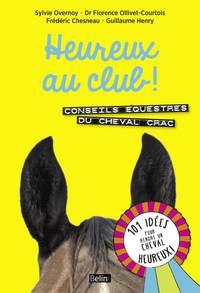 HEUREUX AU CLUB ! - CONSEILS EQUESTRES DU CHEVAL CRAC