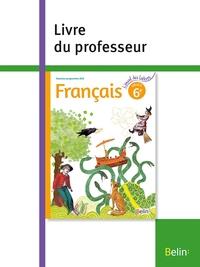 FRANCAIS 6E 2016 - LIVRE DU PROFESSEUR