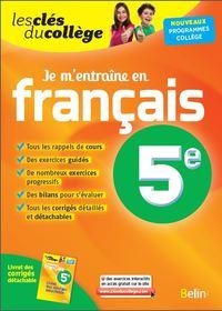 JE M'ENTRAINE EN FRANCAIS - 5EME - LES CLES DU COLLEGE