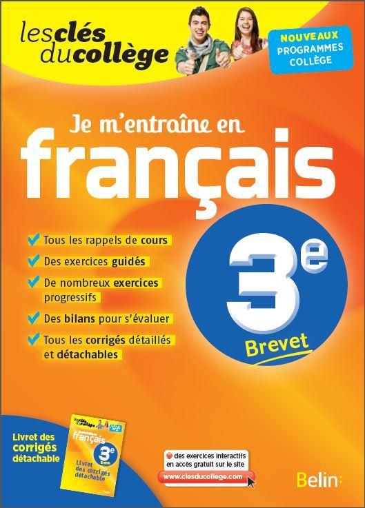 JE M'ENTRAINE EN FRANCAIS - 3EME - LES CLES DU COLLEGE