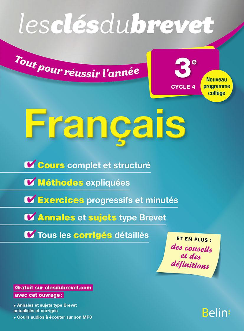FRANCAIS - 3EME - LES CLES DU BREVET