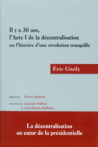 IL Y A 30 ANS, L'ACTE I DE LA DECENTRALISATION OU L'HISTOIRE D'UNE REVOLUTION TRANQUILLE