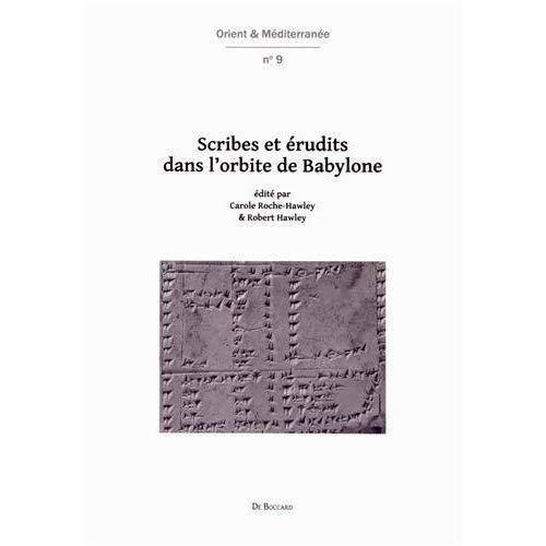 SCRIBES ET ERUDITS DANS L'ORBITE DE BABYLONE TRAVAUX REALISES DANS LE CADRE DU PROJET ANR MESPERIPH