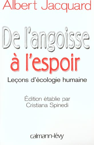 DE L'ANGOISSE A L'ESPOIR - LECONS D'ECOLOGIE HUMAINE - EDITION ETBLIE PAR CRISTIANA SPINEDI