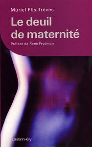 LE DEUIL DE MATERNITE - PREFACE DE RENE FRYDMAN