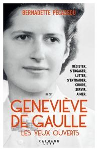 GENEVIEVE DE GAULLE, LES YEUX OUVERTS