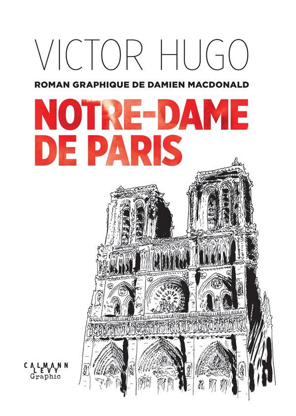 NOTRE-DAME DE PARIS - UN ROMAN GRAPHIQUE DE DAMIEN MACDONALD