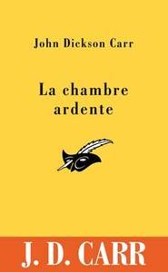 LA CHAMBRE ARDENTE